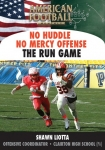 No Huddle No Mercy Offense - The Run Game