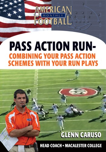 Pass Action Run Expanded – Combining Your Pass Action Schemes with Your Run Plays