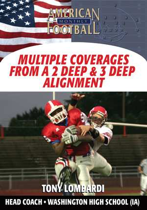 Simplifying A Multiple Defensive Package - Multiple Coverages From a 2 Deep and 3 Deep Alignment