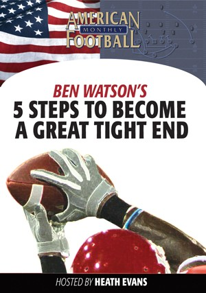 5 Steps To Becoming A Great Tight End
