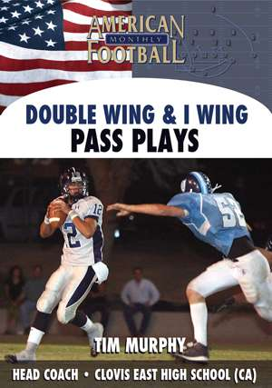 Double Wing & I Wing - Pass Plays