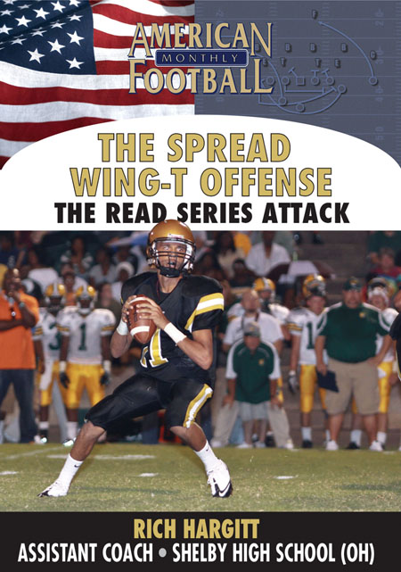 Spread Wing-T �The Read Series Attack