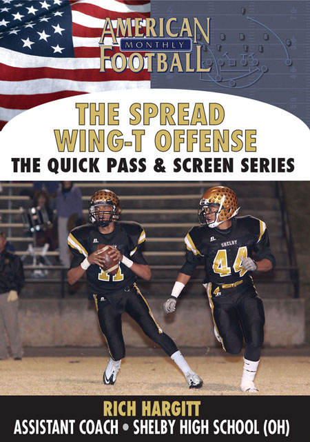Spread Wing-T � The Quick Pass and Screen Series
