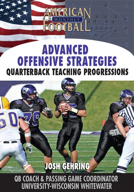 Advanced Offensive Strategies � Quarterback Teaching Progressions