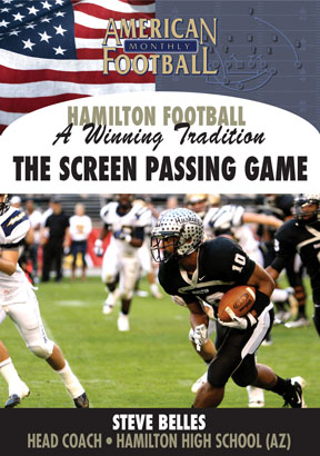 Hamilton High School - A Winning Tradition: The Screen Passing Game